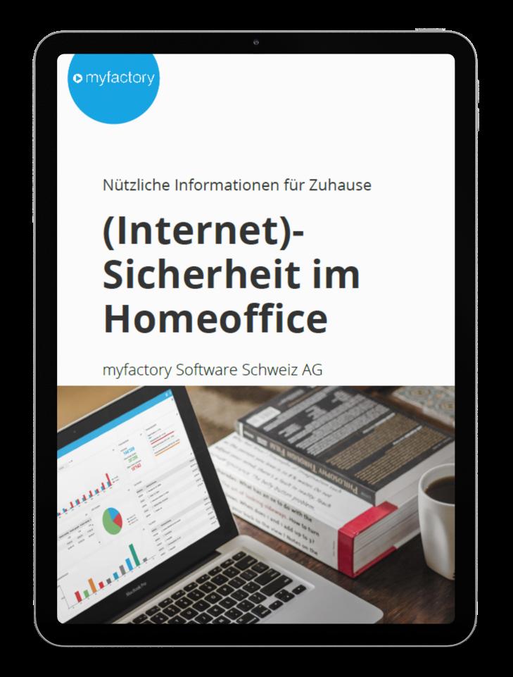 (Internet)- Sicherheit im Homeoffice_Whitepaper - myfactory Software Schweiz AG_T